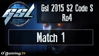 No Spoiler - GSL 2015 Saison 2 Code S - Ro4 Match 1