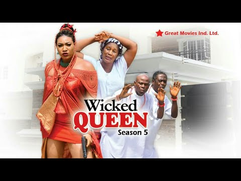 Wicked Queen Season  5 - (New Movie ) 2018 Latest Nigerian Nollywood Movies