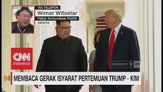 Video Membaca Gerak Isyarat Pertemuan Trump dan Kim - Wimar Witoelar, Pakar Komunikasi Politik MP3, 3GP, MP4, WEBM, AVI, FLV September 2018