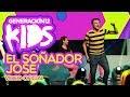 Generación 12 Kids - El soñador José