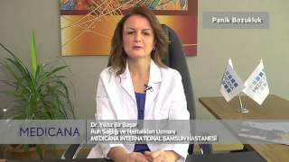 Medicana International Samsun Hastanesi Dr. Yıldız Bir Başar Konu: Panik Bozukluk