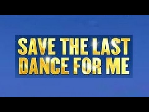 Save The Last Dance For Me / version Musicale 2014