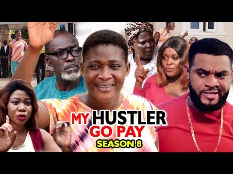 MY HUSTLE GO PAY SEASON 8 - Mercy Johnson | New Movie | 2019 Latest Nigerian Nollywood Movie