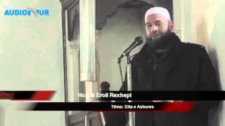Dita e Ashures - Hoxhë Eroll Rexhepi - Hutbe