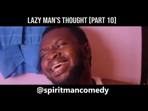 Lazy Man's Thought (Part 10)😂😂 - Spirit Man Comedy