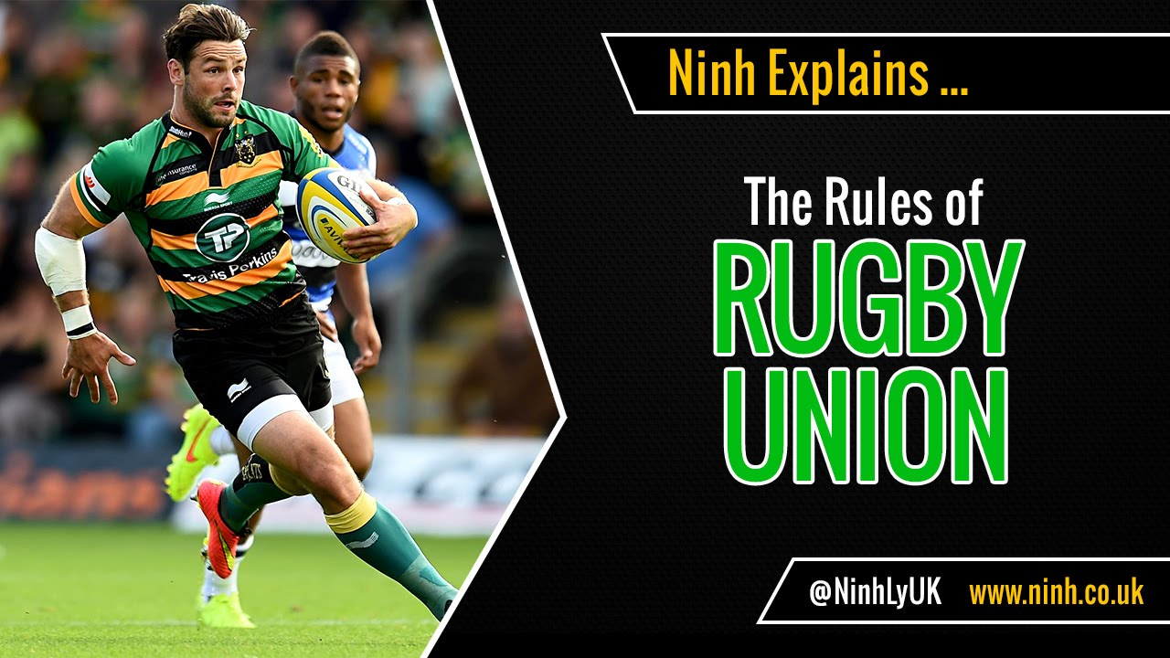 The Rules of Rugby Union – EXPLAINED!