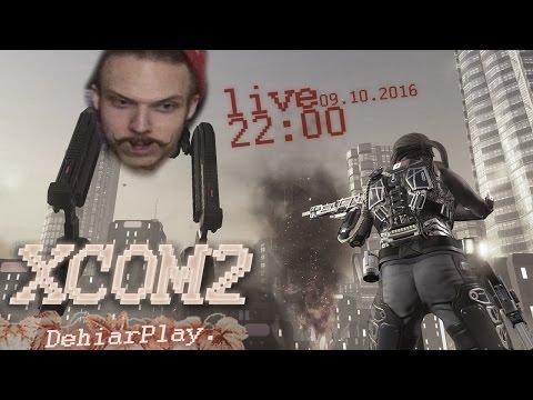 Дехиар и XCOM 2 [22:00 по МСК, 09.10.2016]