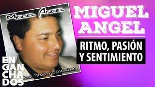 Miguel Angel   Ritmo pasion y sentimiento  Cd completo enganchado