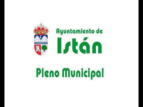 Pleno del Ayuntamiento de Istán - Junio 2018