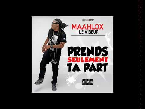 MAAHLOX Le Vibeur - Prends Seulement Ta Part (Audio Officiel By JAURÈS DJ)