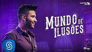 image of Gusttavo Lima - Mundo de Ilusões (Clipe Oficial)