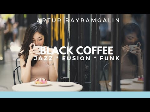 "JAZZ MUSIC - ""Black Coffee"""