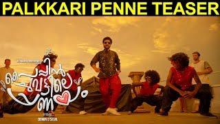 Video Palkkari Penne Teaser Paipin Chuvattile Pranayam   Neeraj Madhav   Domin D'silva MP3, 3GP, MP4, WEBM, AVI, FLV April 2018