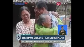 Video Sedih! Pertemuan Haru Antara Anak & Ibu Setelah 37 Tahun Tidak Pernah Bertemu - BIS 07/09 MP3, 3GP, MP4, WEBM, AVI, FLV Desember 2018