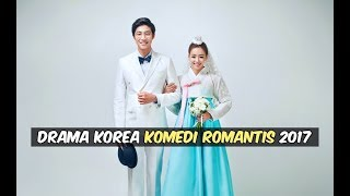 Video 6 Drama Korea Komedi Romantis 2017 Wajib Nonton (Selain Strong Woman Do Bong Soon) MP3, 3GP, MP4, WEBM, AVI, FLV Maret 2018