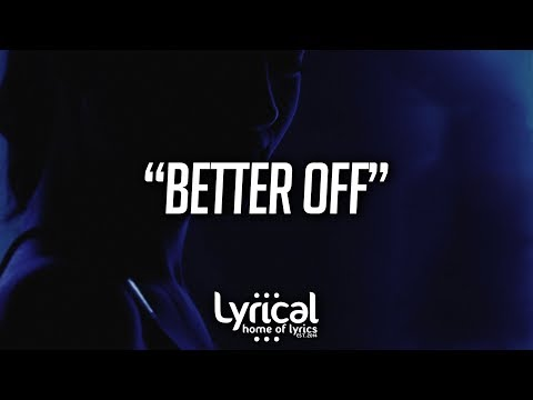 Gavin Haley - Better Off (Lyrics)