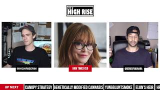 HIGH TIMES 3RD NEW CEO IN 12 MONTHS, CANOPY GROWTH LAYS OFF 200, AND ELON MUSK HAS A BABY! by HighRise TV