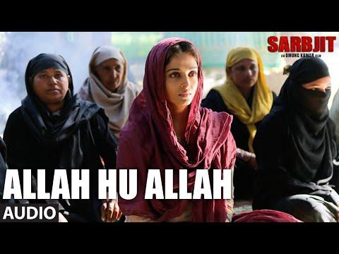 Allah Hu Allah Full Song | SARBJIT | Aishwarya Rai
