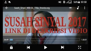 Cara Download Film Susah Sinyal 2017