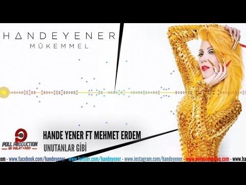 Hande Yener & Mehmet Erdem – Unutanlar Gibi