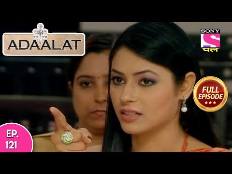Adaalat - Full Episode 121 - 8th May, 2018