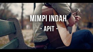 Video Mimpi Indah-Apit (Lirik Video) MP3, 3GP, MP4, WEBM, AVI, FLV November 2017