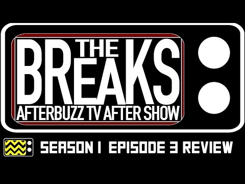 The Breaks Season 1 Episode 3 Review & After Show | AfterBuzz TV