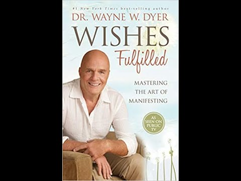 Mastering the Art of Manifesting! Wishes Fulfilled by Dr. Wayne W. Dyer