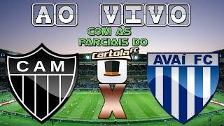 ACOMPANHE A NARRAÇÃO COMPLETA DE ATLÉTICO-MG X AVAÍ - AO VIVO + PARCIAIS DO CARTOLA NA TELA!
