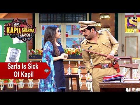 Sarla Is Sick Of Kapil - The Kapil Sharma Show