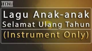 Selamat Ulang Tahun - Lagu Anak anak (Instrument Only) No Vocal #sunziq
