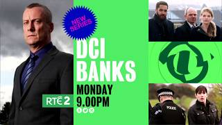 DCI Banks  9pm Monday 17th July 2017  RTÉ 2 Television