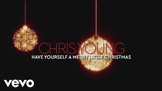 Chris Young - Have Yourself a Merry Little Christmas (Audio)