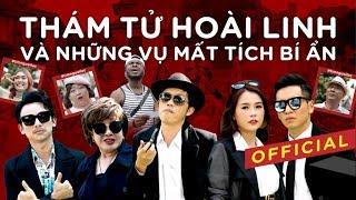 Video [Official] Thám Tử Hoài Linh Và Những Vụ Mất Tích Bí Ẩn | Viral Clip Vui Chẳng Muốn Về MP3, 3GP, MP4, WEBM, AVI, FLV Januari 2019