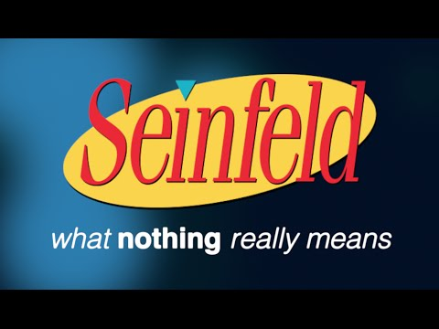 """Seinfeld: What """"Nothing"""" Really Means"""