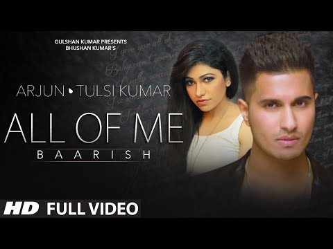Video 'All Of Me (Baarish)' Full VIDEO Song | Arjun Ft. Tulsi Kumar | T-Series download in MP3, 3GP, MP4, WEBM, AVI, FLV January 2017