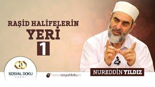 49) Hadislerle Diriliş - RAŞİD HALİFELERİN YERİ (1) - Nureddin Yıldız - Sosyal Doku Vakfı