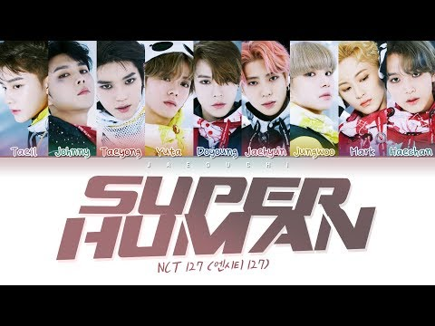 NCT 127 (엔시티127) - Superhuman (Color Coded Lyrics Eng/Rom/Han/가사)