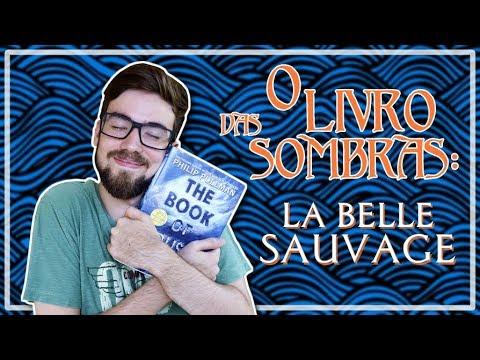 O LIVRO DAS SOMBRAS: LA BELLE SAUVAGE - Phillip Pullman | #Lucas