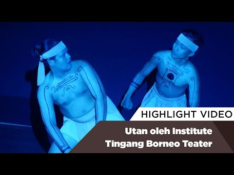 Highlight Utan oleh Institute Tingang Borneo Teater