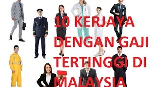 Video 10 KERJAYA GAJI TERTINGGI DI MALAYSIA MP3, 3GP, MP4, WEBM, AVI, FLV Juli 2018