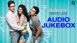 Nonton Sharafat Gayi Tel Lene Audio Jukebox   Zayed Khan  Rannvijay Singh  Tena Desai   Talia Bentson Film Subtitle Indonesia Streaming Movie Download