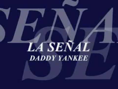 LA SEÑAL - DADDY YANKEE (MUNDIAL).wmv