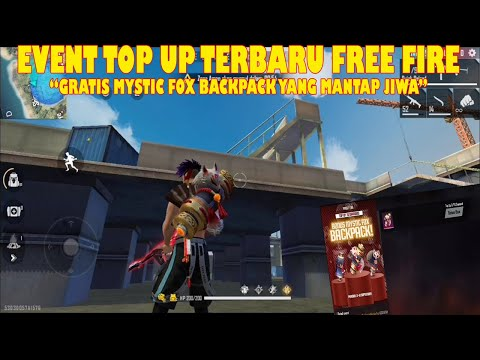 EVENT GRATIS FREE FIRE CUMA TOP UP DAPAT BACKPACK MYSTIC FOX GRATIS