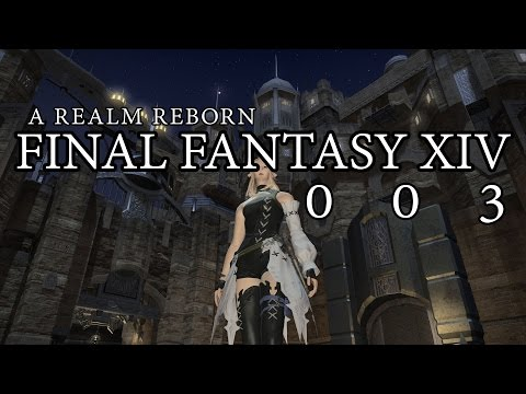 FINAL FANTASY XIV : A REALM REBORN #003 [Lets Play] [Gameplay] [Review] [Test]