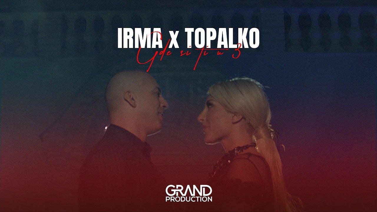 Gde si ti u 3 – Milan Topalović Topalko i Irma – nova pesma