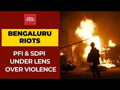 Bengaluru Riots: Role of SDPI & PFI Under Lens; Radical Outfit Behind The Mob Violence?