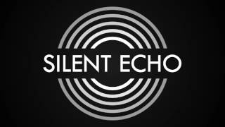 Video Silent Echo - Feel Like Nothing [official demo]