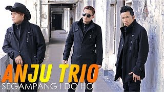 Video ANJU TRIO - Segampang I Do Ho  (Official Video) Lagu Batak Terbaru MP3, 3GP, MP4, WEBM, AVI, FLV September 2018