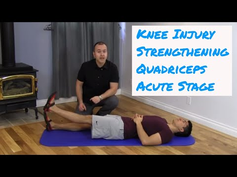 Knee Injuries - Strengthening the Quadriceps (Acute Stage)